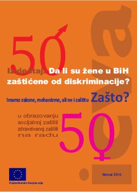 Izvještaj Da li su žene u BiH zaštićene od diskriminacije?  Imamo zakone, mehanizme, al ne i zaštitu ZAŠTO?