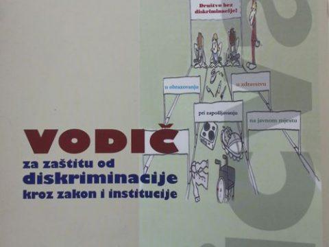 Diskriminacija -Vodič za zaštitu od diskriminacije kroz zakone i institucije